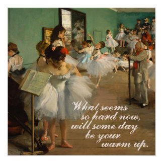 Ballet Class | Edgar Degas | Inspirational Quote