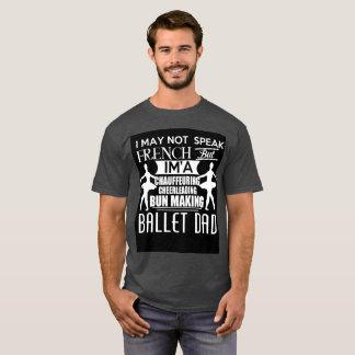 Ballet Dad T-shirt