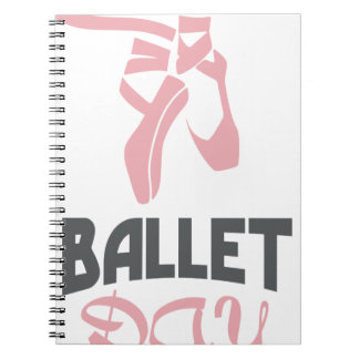 Ballet Day - Appreciation Day Spiral Notebook