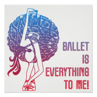 Ballet is Everything to Me Poster