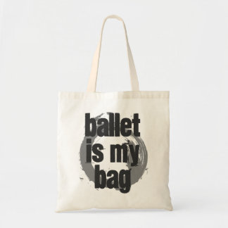 Ballet is My Bag White & Grey Tote Bag