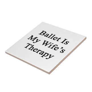 Ballet Is My Wife s Therapy Tiles