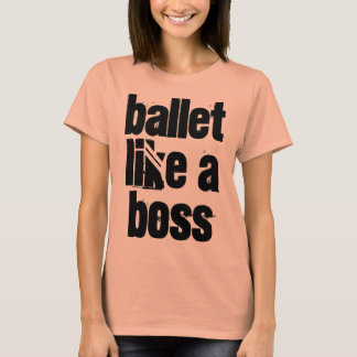 """Ballet Like A Boss"" Orange Women's T-shirt"