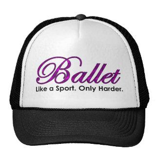 Ballet. Like a Sport. Only Harder. Cap