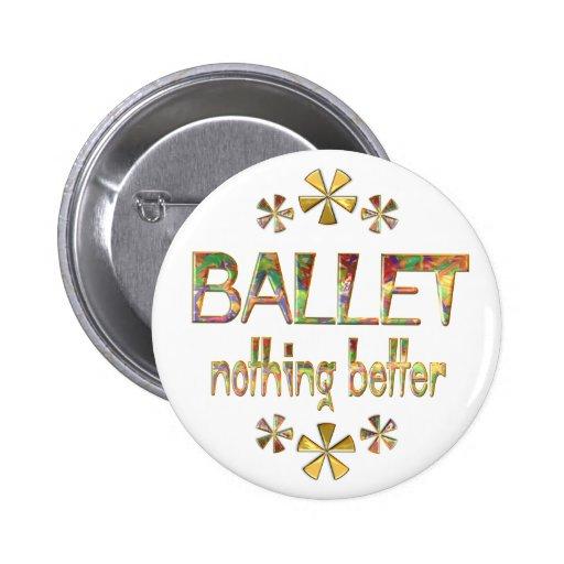 BALLET Nothing Better Button