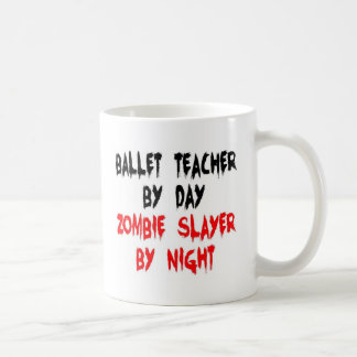 Ballet Teacher Zombie Slayer Coffee Mug