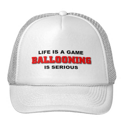 Ballooning is serious hat