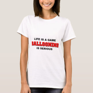 Ballooning is serious T-Shirt