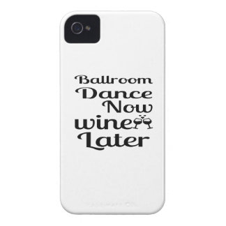 Ballroom Dance Now Wine Later iPhone 4 Case-Mate Cases