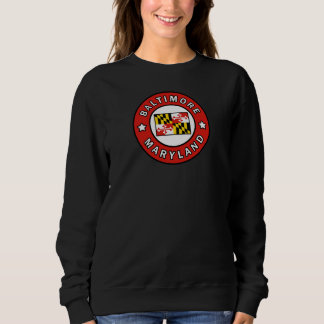 Baltimore Maryland Sweatshirt