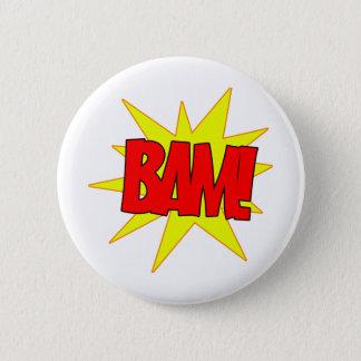 Bam! 6 Cm Round Badge