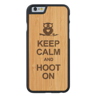 Bamboo Look Keep Calm and Hoot On Owl Carved® Maple iPhone 6 Slim Case