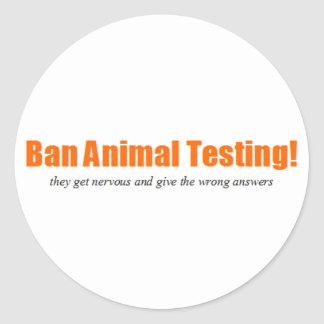 Ban Animal Testing! Funny Animal Rights Parody Classic Round Sticker