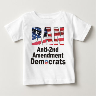 BAN Anti Second Amendment Democrats Baby T Baby T-Shirt