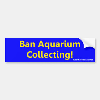 Ban Aquarium Collecting Bumper Sticker