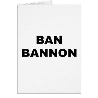 Ban Bannon Card