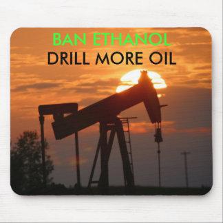BAN ETHANOL DRILL MORE OIL MOUSEPAD