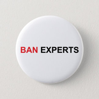 Ban Experts 6 Cm Round Badge