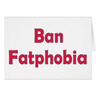 Ban Fat Phobia Card
