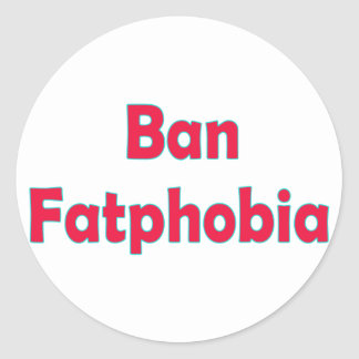 Ban Fat Phobia Classic Round Sticker
