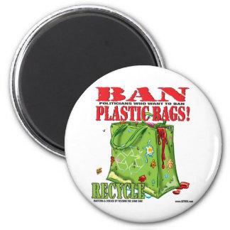 BAN... PLASTIC BAGS! 6 CM ROUND MAGNET