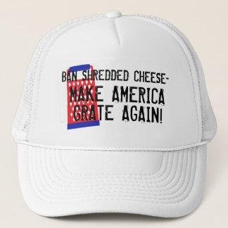 Ban shredded cheese-America grate again Trump Trucker Hat