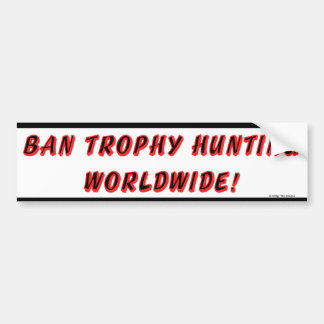 """Ban Trophy Hunting"" Bumpersticker Bumper Sticker"