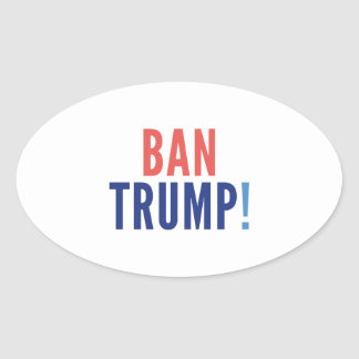 Ban Trump! Oval Sticker