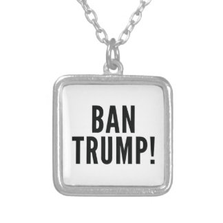 Ban Trump! Silver Plated Necklace