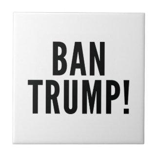 Ban Trump! Tile