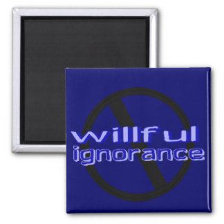 Ban Willful Ignorance Magnet