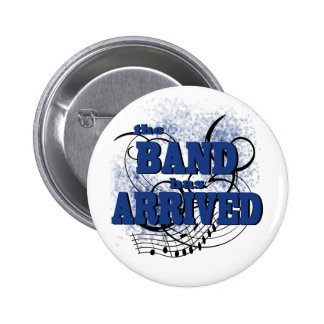 Band Arrived/ Blue 6 Cm Round Badge