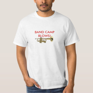 BAND CAMP BLOWS t-shirt