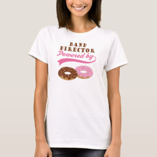 Band Director Powered By Donuts T-Shirt