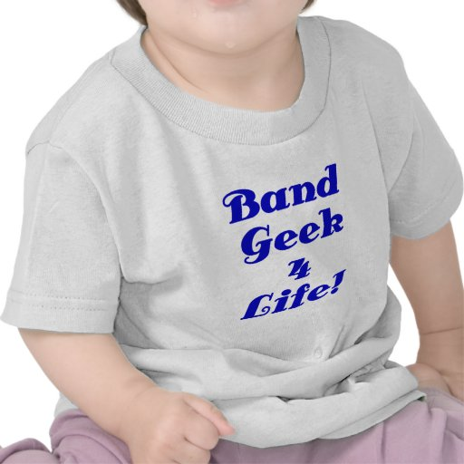 Band Geek 4 Life Tshirts