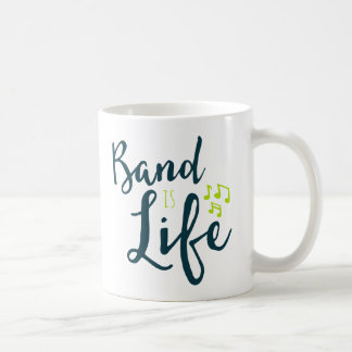 Band is Life Coffee Mug