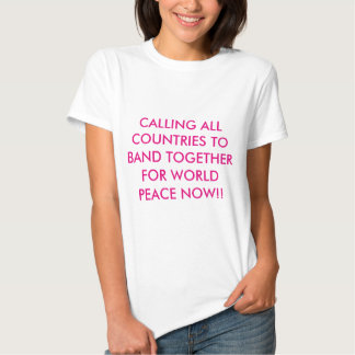 Banding together for world peace b- white t-shirt
