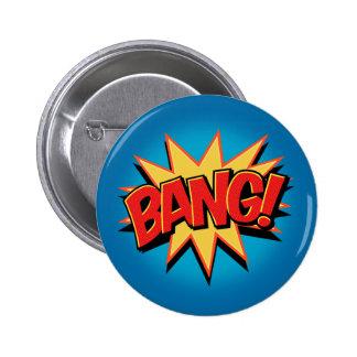 Bang! 6 Cm Round Badge