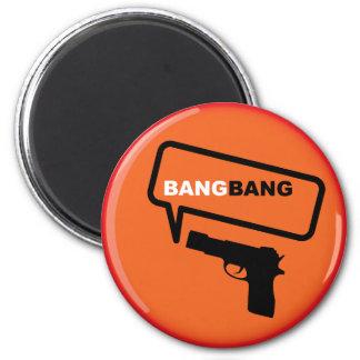 Bang Bang 6 Cm Round Magnet