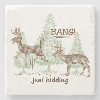 Bang! Just Kidding! Hunting Humor Stone Coaster
