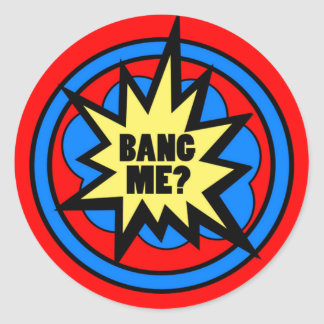 Bang Me? Stickers