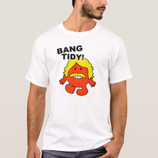 BANG TIDY - Funny White Shirt