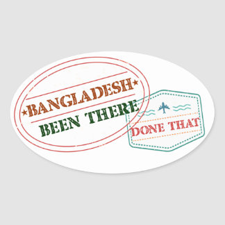 Bangladesh Been There Done That Oval Sticker