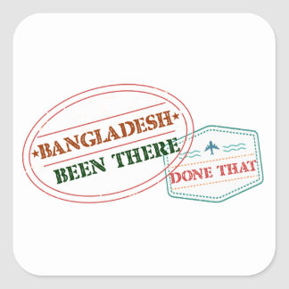Bangladesh Been There Done That Square Sticker