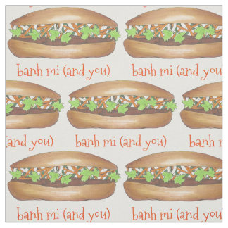 Banh Mi (Between Me) and You Vietnamese Sandwich Fabric