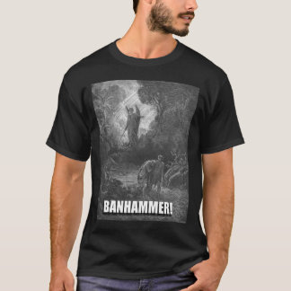Banhammer! T-Shirt