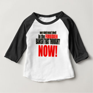 banish forbidden thought now musnt dwell relations baby T-Shirt