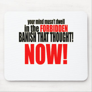 banish forbidden thought now musnt dwell relations mouse pad