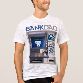 Bank Dad ATM T-Shirt