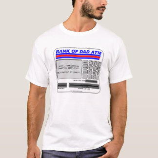Bank of Dad ATM T-Shirt